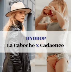 Article Blog Hydrop Nos Partenaires Femme Chapeau LaCaboche Enfant Couche Cadaence